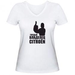 Женская футболка с V-образным вырезом Гордый владелец CITROEN