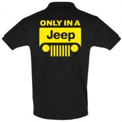 Футболка Поло Only in a Jeep - PrintSalon