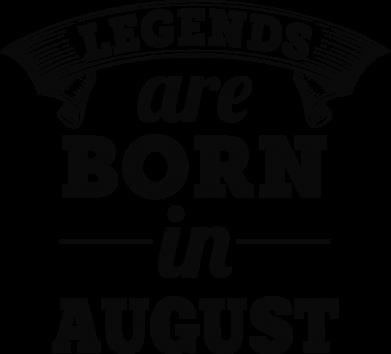 Принт Футболка с длинным рукавом Legends are born in August - PrintSalon