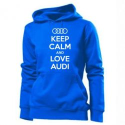 Женская толстовка Keep Calm and Love Audi