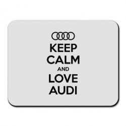 Коврик для мыши Keep Calm and Love Audi