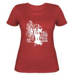 Женская футболка Kill your television