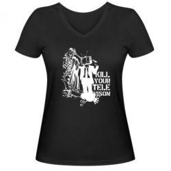 Женская футболка с V-образным вырезом Kill your television