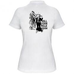 Женская футболка поло Kill your television