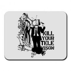 Коврик для мыши Kill your television