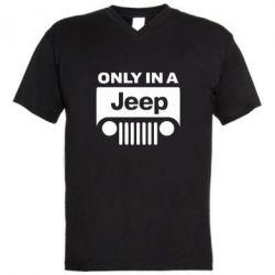 Мужская футболка  с V-образным вырезом Only in a Jeep - PrintSalon