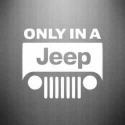 Наклейка Only in a Jeep - PrintSalon